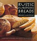 Eckhardt, Butts, Rustic European Breads from your Bread Machine